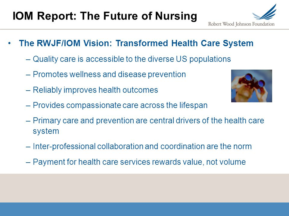IOM Report: The Future of Nursing