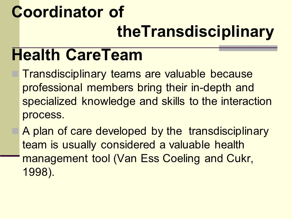 Coordinator of theTransdisciplinary Health CareTeam