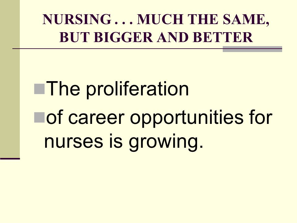 NURSING . . . MUCH THE SAME, BUT BIGGER AND BETTER