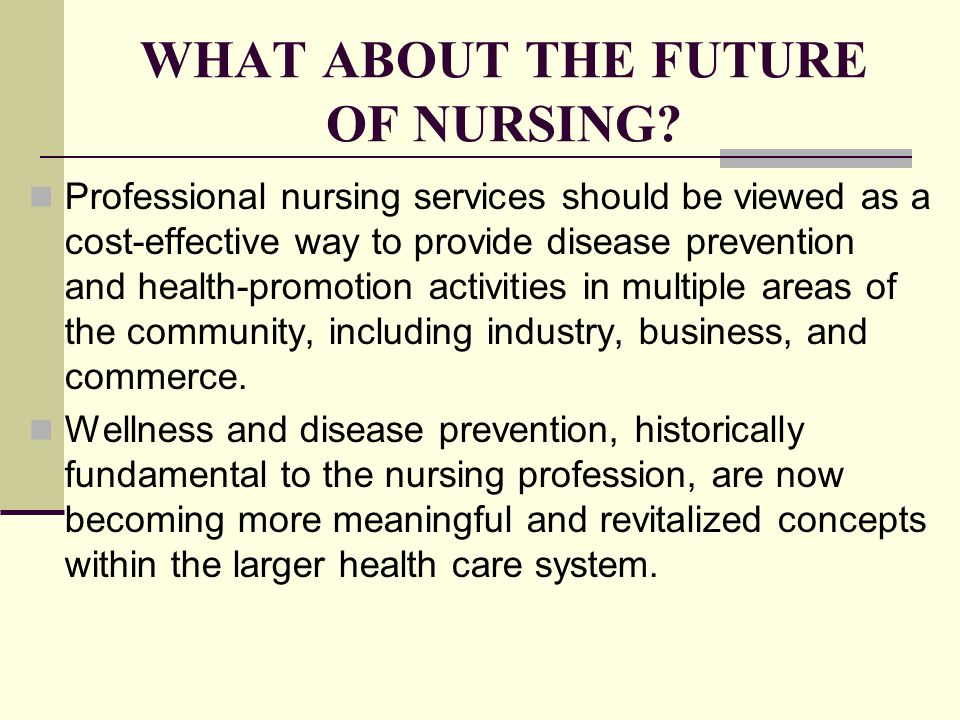 WHAT ABOUT THE FUTURE OF NURSING