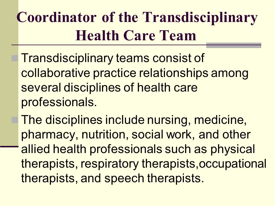 Coordinator of the Transdisciplinary Health Care Team