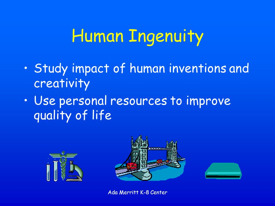 Human Ingenuity Study impact of human inventions and creativity
