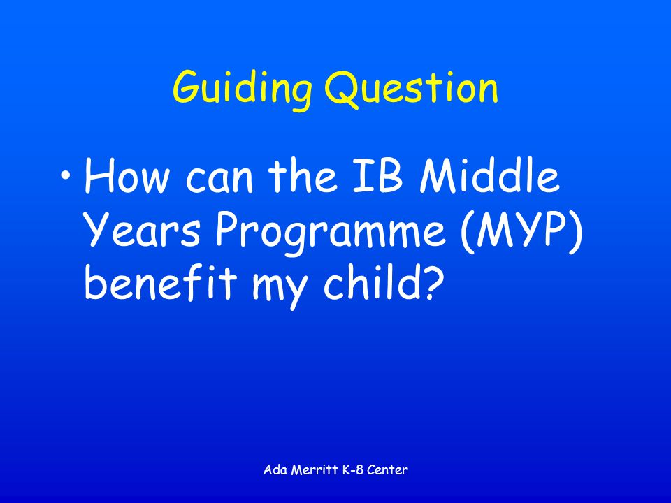 How can the IB Middle Years Programme (MYP) benefit my child