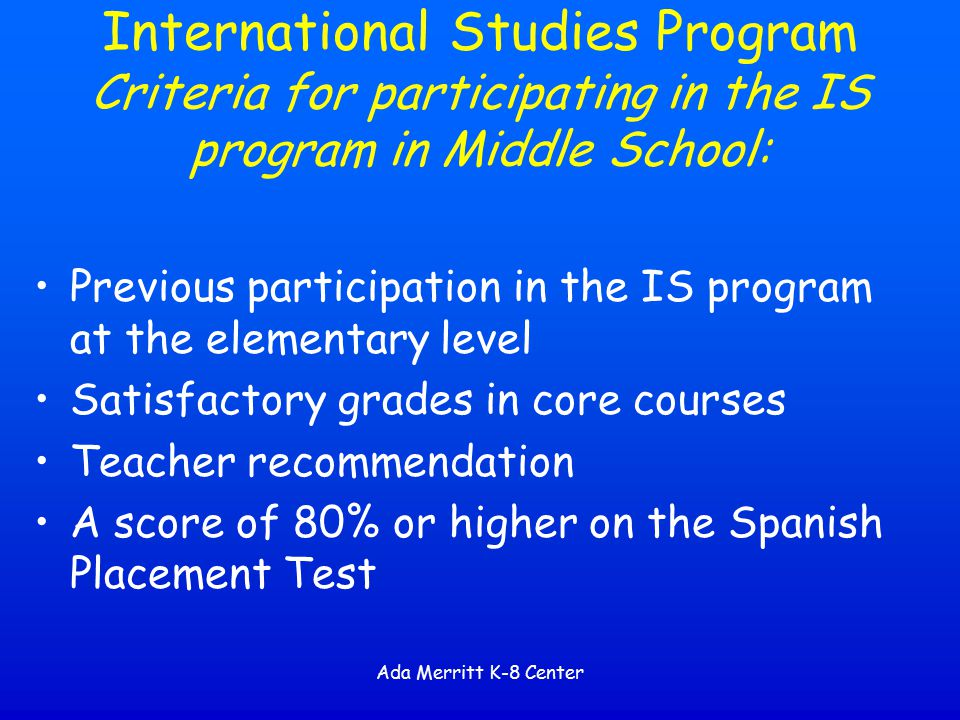 International Studies Program Criteria for participating in the IS program in Middle School: