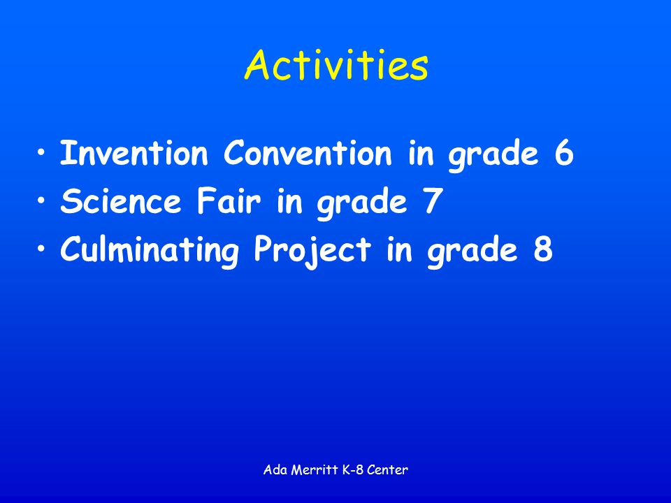 Activities Invention Convention in grade 6 Science Fair in grade 7