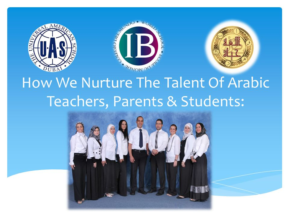 How We Nurture The Talent Of Arabic Teachers, Parents & Students: