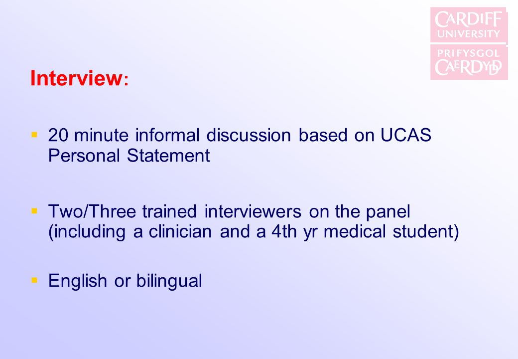 Interview: 20 minute informal discussion based on UCAS Personal Statement.