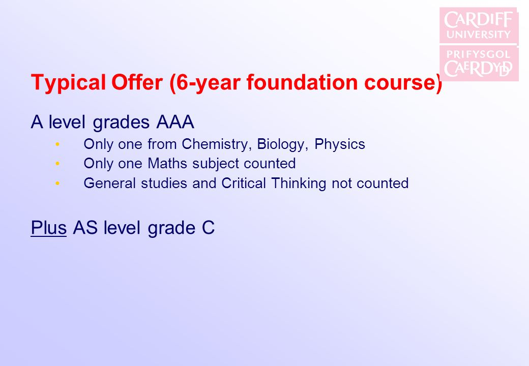 Typical Offer (6-year foundation course)