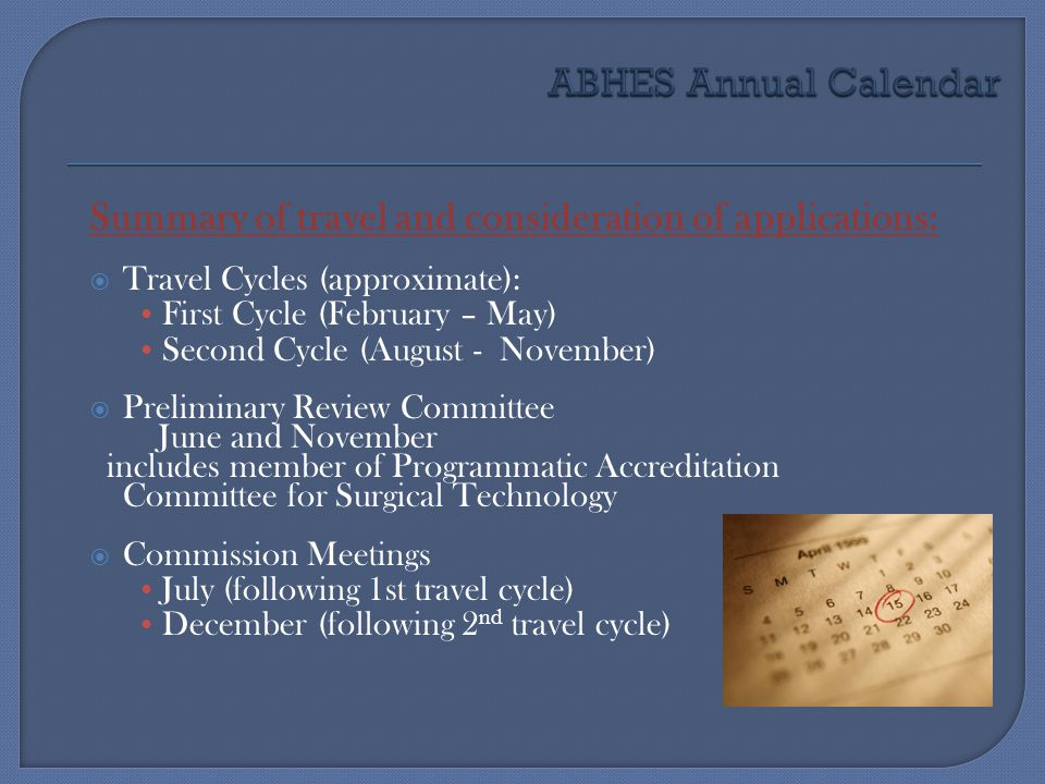 ABHES Annual Calendar Summary of travel and consideration of applications: Travel Cycles (approximate):