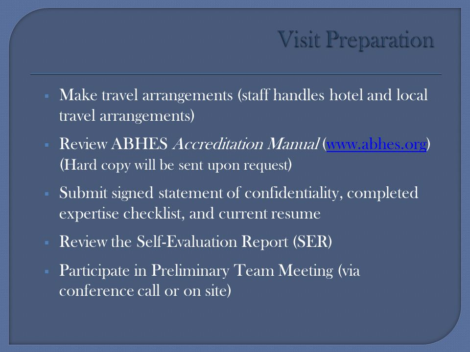 Visit Preparation Make travel arrangements (staff handles hotel and local travel arrangements)