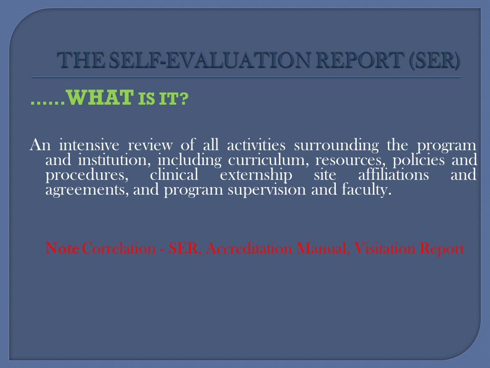 THE SELF-EVALUATION REPORT (SER)