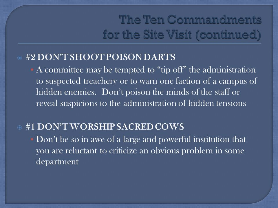 The Ten Commandments for the Site Visit (continued)