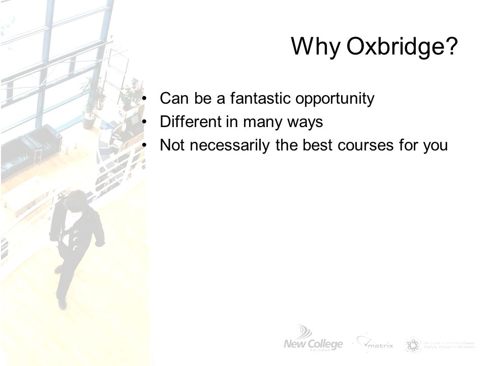 Why Oxbridge Can be a fantastic opportunity Different in many ways