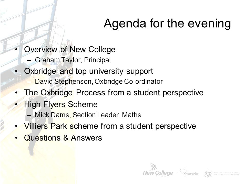 Agenda for the evening Overview of New College
