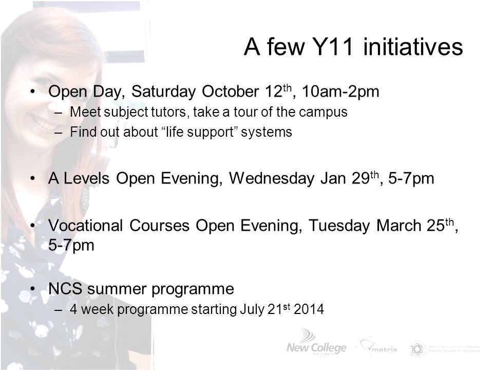 A few Y11 initiatives Open Day, Saturday October 12th, 10am-2pm