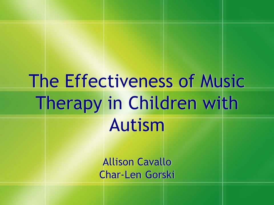 The Effectiveness of Music Therapy in Children with Autism
