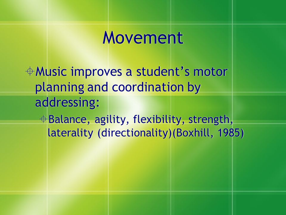 Movement Music improves a student's motor planning and coordination by addressing:
