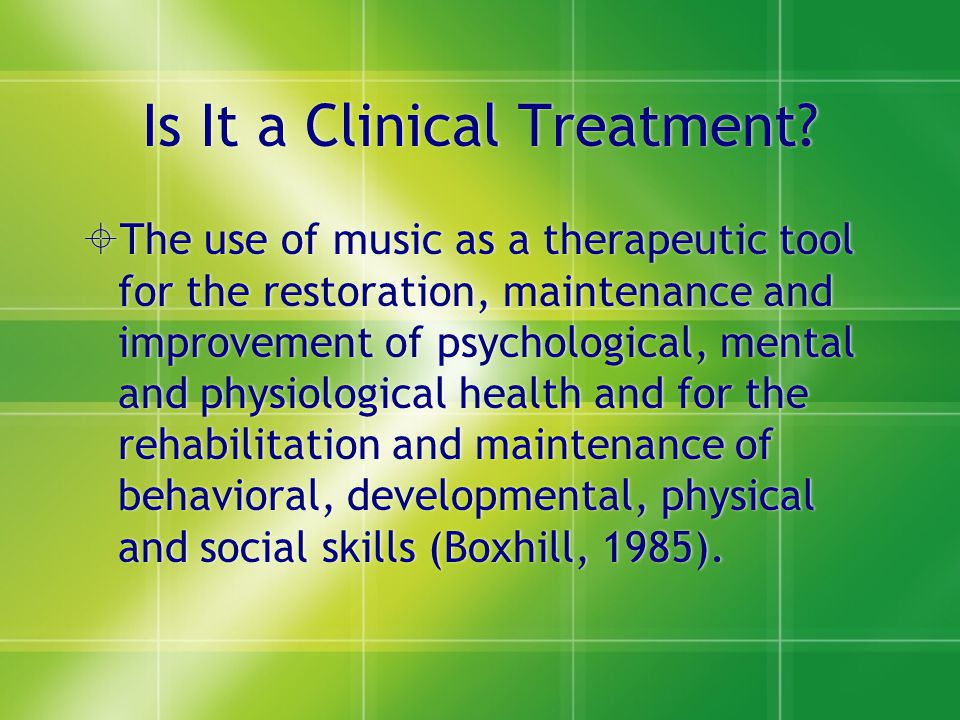 Is It a Clinical Treatment