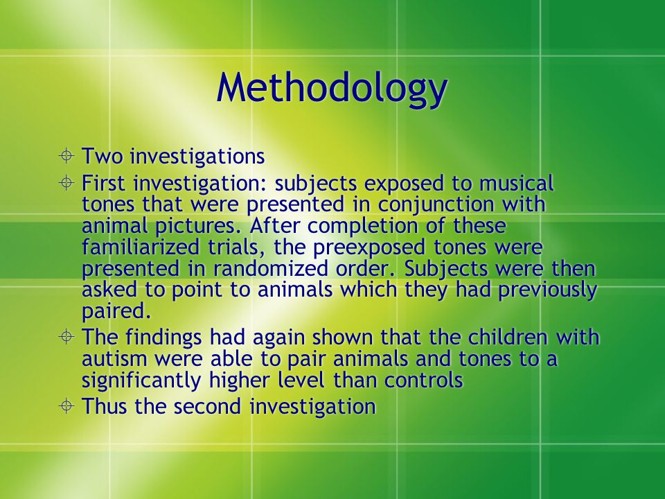 Methodology Two investigations