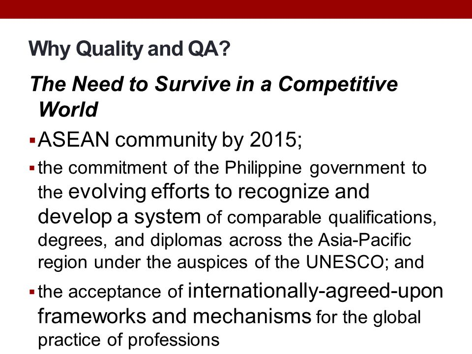 The Need to Survive in a Competitive World ASEAN community by 2015;