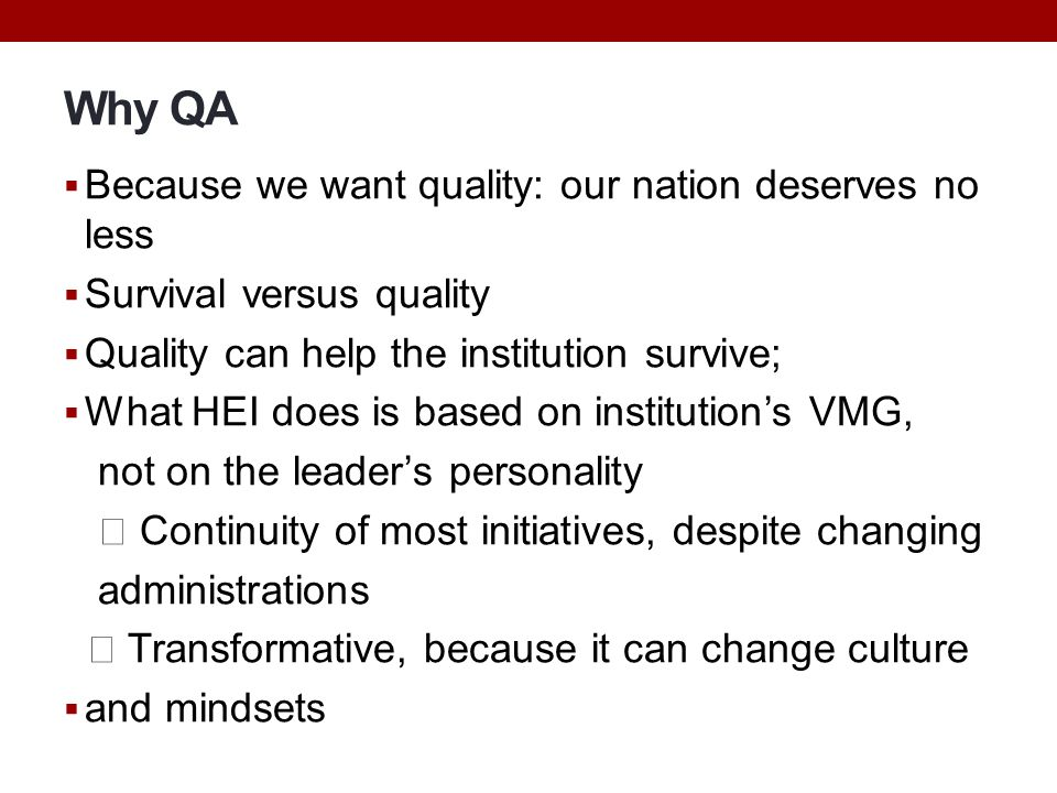 Why QA Because we want quality: our nation deserves no less