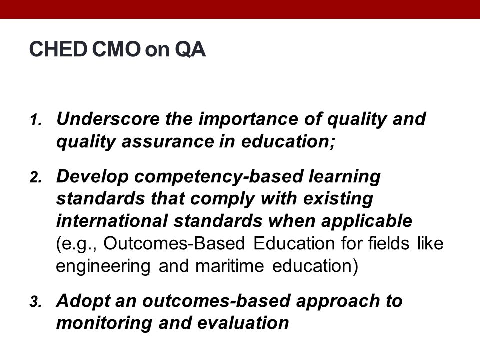 CHED CMO on QA Underscore the importance of quality and quality assurance in education;