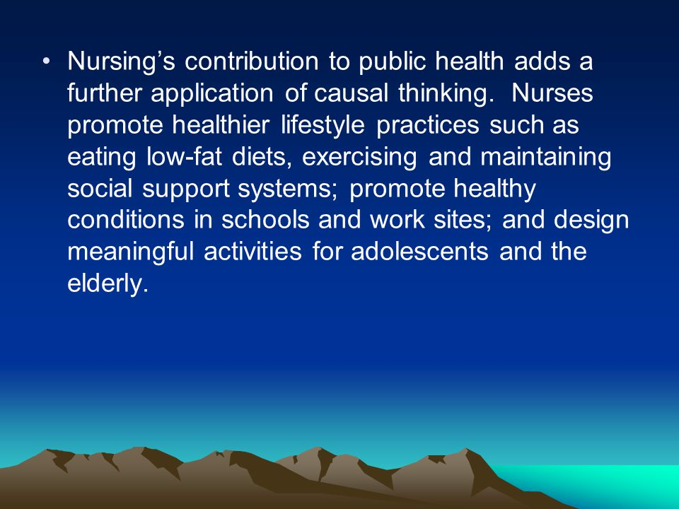 Nursing's contribution to public health adds a further application of causal thinking.