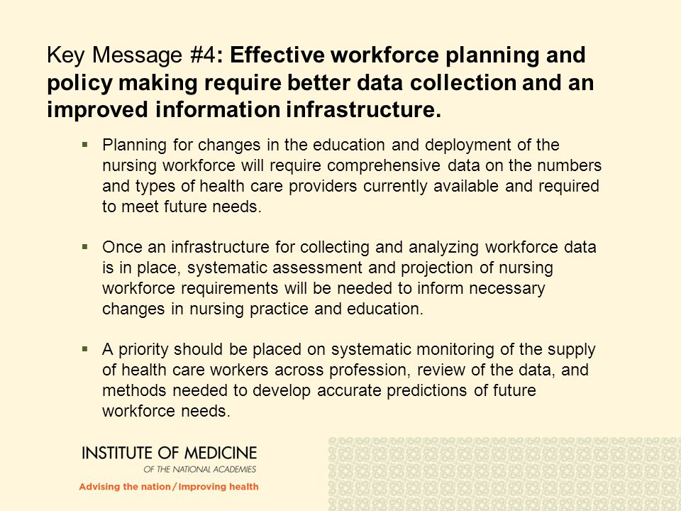 Key Message #4: Effective workforce planning and policy making require better data collection and an improved information infrastructure.