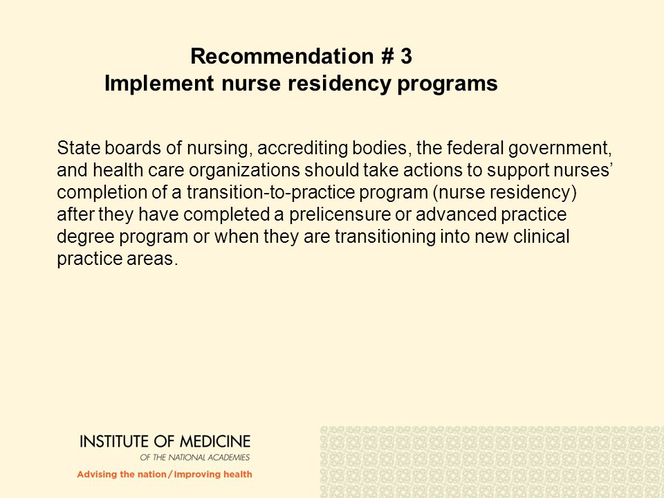 Recommendation # 3 Implement nurse residency programs