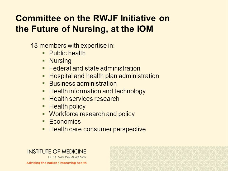 Committee on the RWJF Initiative on the Future of Nursing, at the IOM