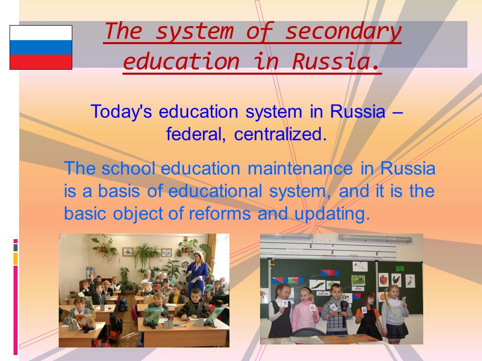 The system of secondary education in Russia.