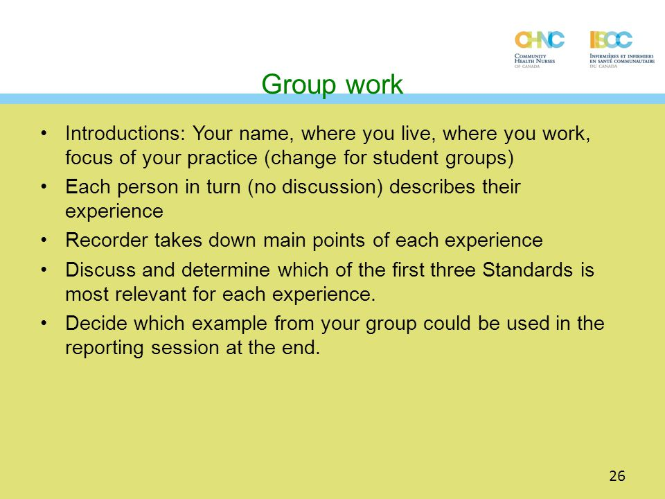 Group work Introductions: Your name, where you live, where you work, focus of your practice (change for student groups)