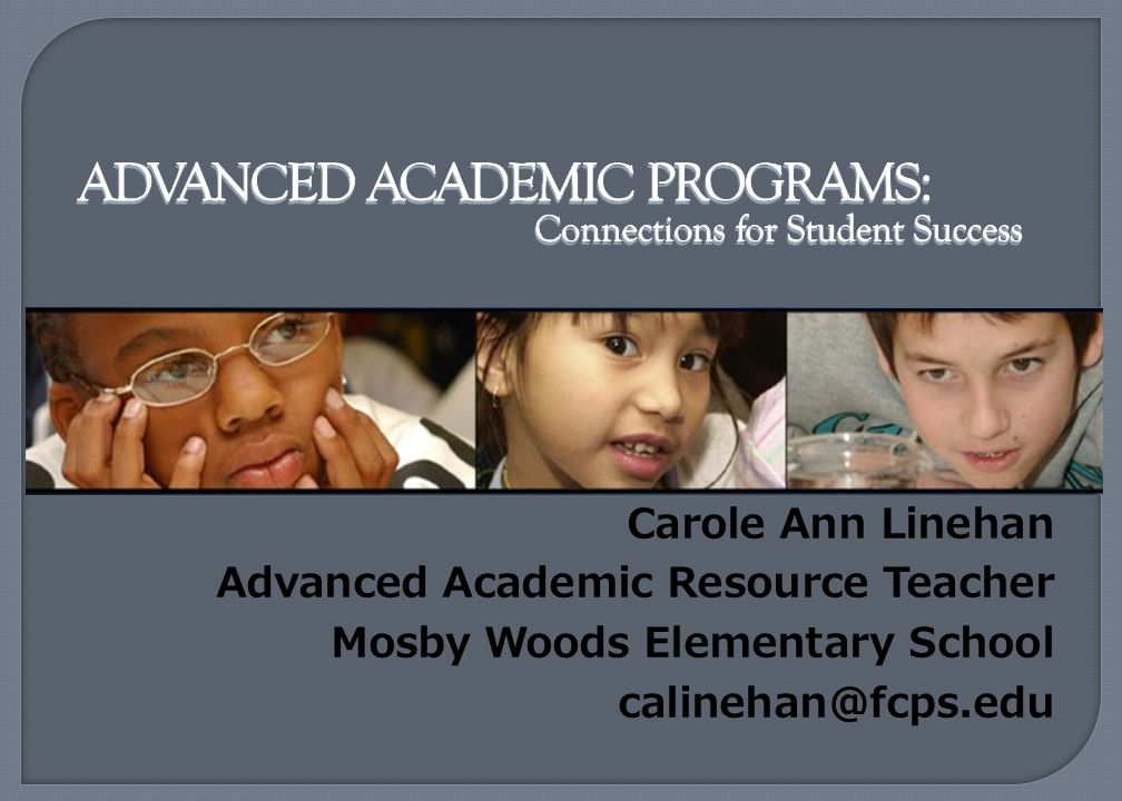 Carole Ann Linehan Advanced Academic Resource Teacher.