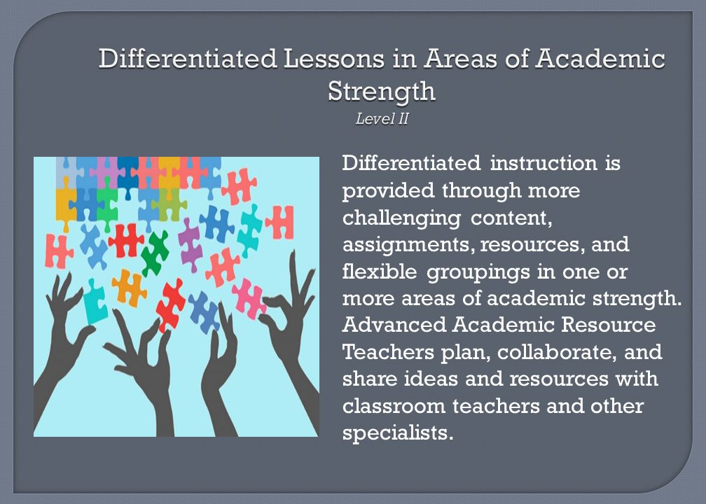 Differentiated Lessons in Areas of Academic Strength Level II
