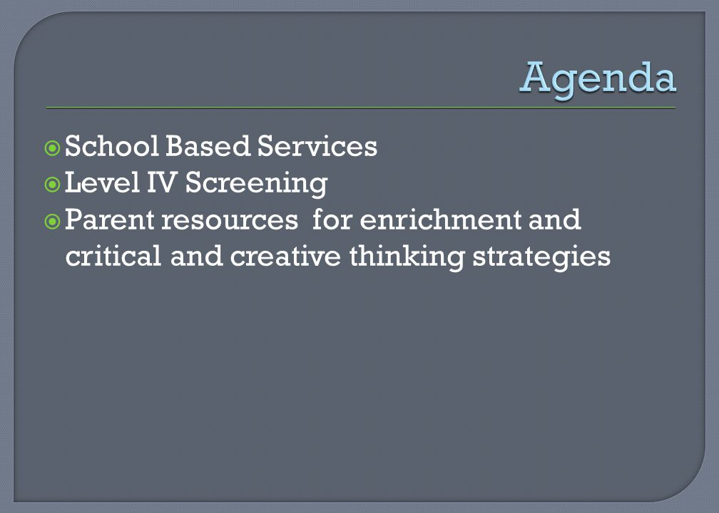 Agenda School Based Services Level IV Screening