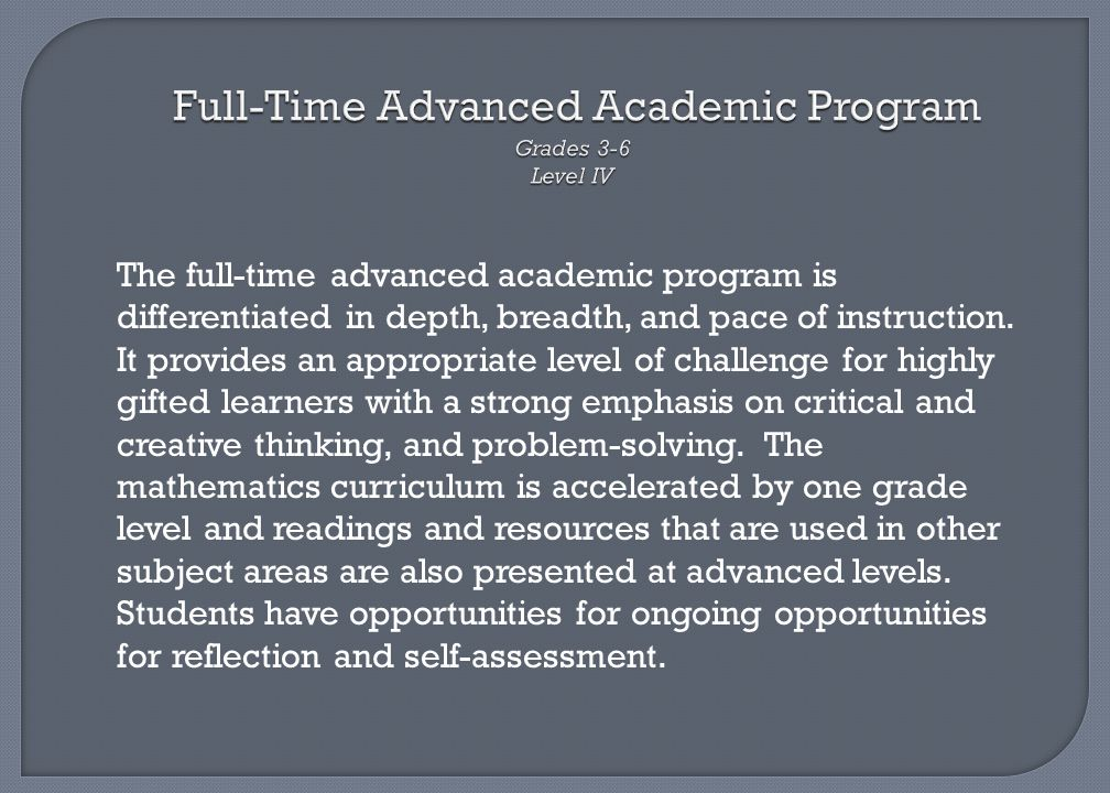 Full-Time Advanced Academic Program Grades 3-6 Level IV