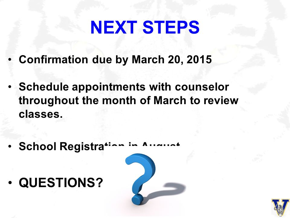 NEXT STEPS QUESTIONS Confirmation due by March 20, 2015