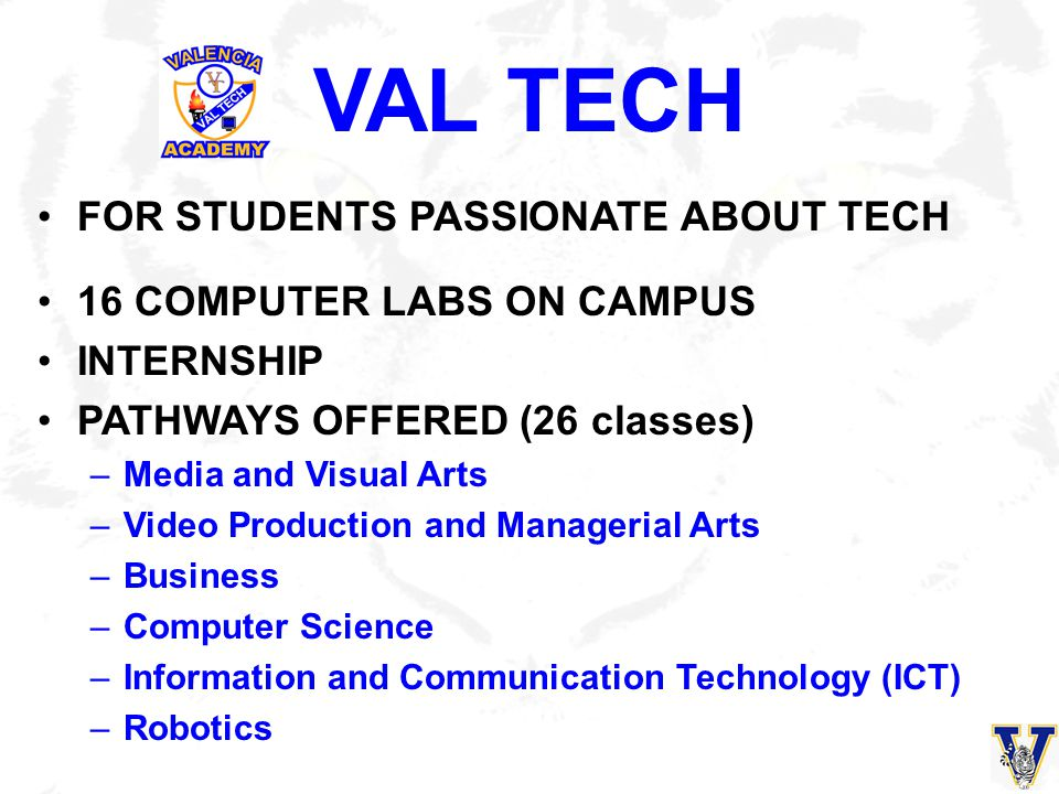 VAL TECH FOR STUDENTS PASSIONATE ABOUT TECH 16 COMPUTER LABS ON CAMPUS