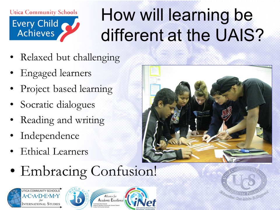 How will learning be different at the UAIS