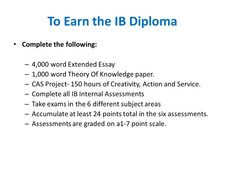 To Earn the IB Diploma Complete the following: