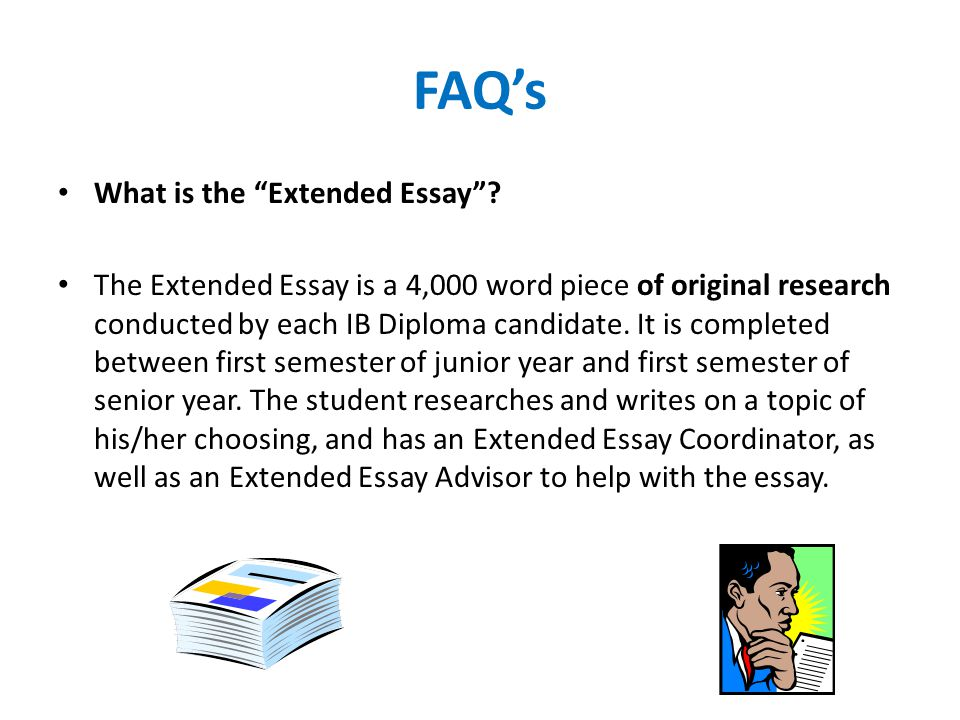 FAQ's What is the Extended Essay