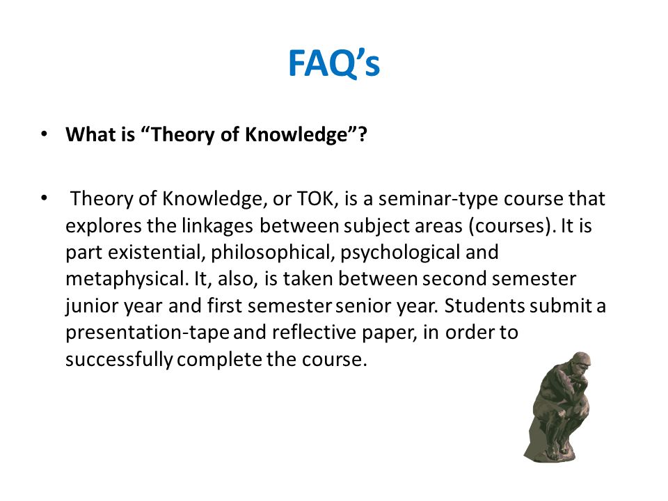 FAQ's What is Theory of Knowledge