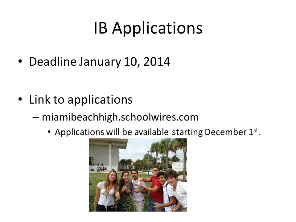 IB Applications Deadline January 10, 2014 Link to applications