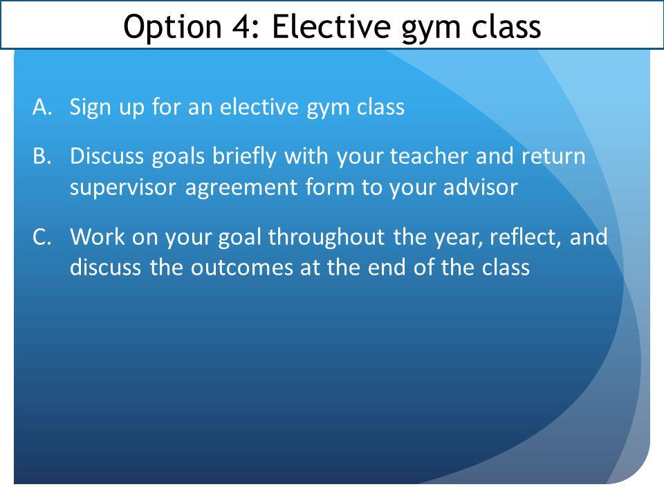 Option 4: Elective gym class