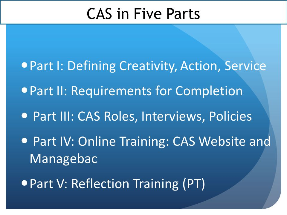 CAS in Five Parts Part I: Defining Creativity, Action, Service