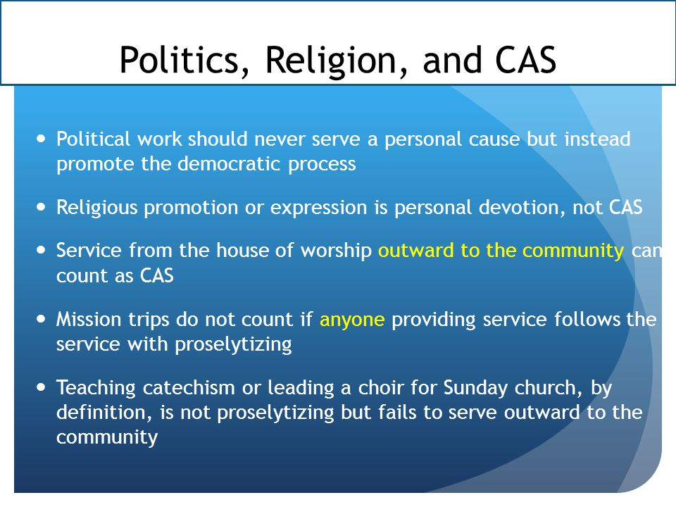 Politics, Religion, and CAS