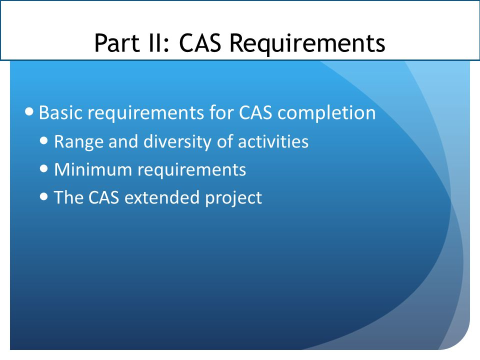 Part II: CAS Requirements