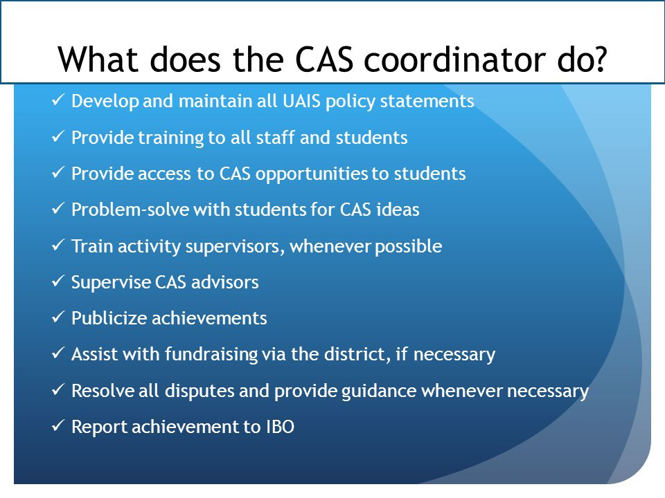 What does the CAS coordinator do