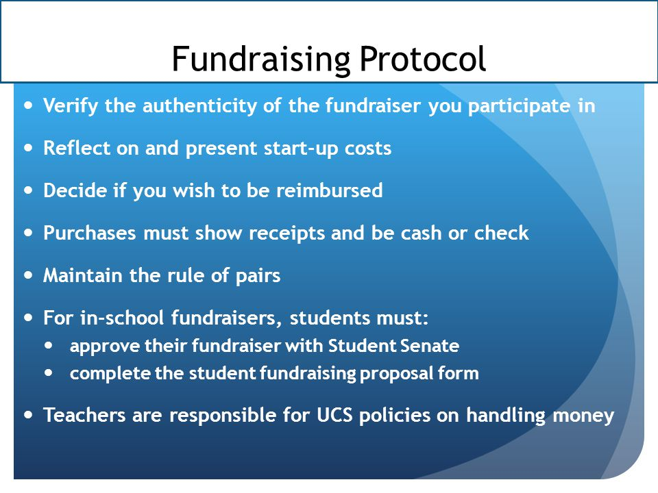 Fundraising Protocol Verify the authenticity of the fundraiser you participate in. Reflect on and present start-up costs.