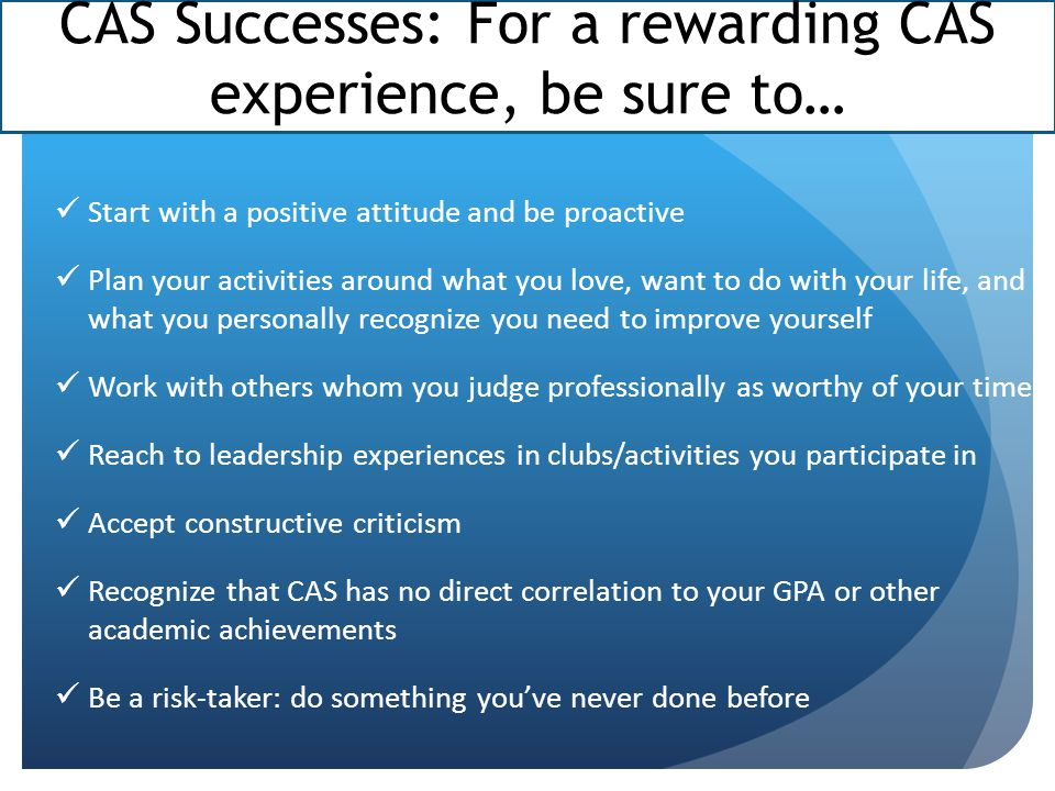 CAS Successes: For a rewarding CAS experience, be sure to…